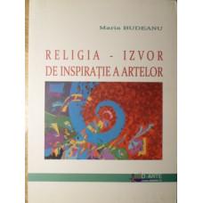 RELIGIA - IZVOR DE INSPIRATIE A ARTELOR