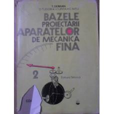BAZELE PROIECTARII APARATELOR DE MECANICA FINA VOL.2