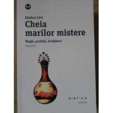 CHEIA MARILOR MISTERE. MAGIE, PROFETII, INVATATURI VOL.2