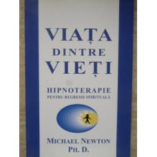 VIATA DINTRE VIETI. HIPNOTERAPIE PENTRU REGRESIE SPIRITUALA