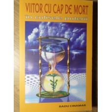 VIITOR CU CAP DE MORT. IN CULISELE PUTERII
